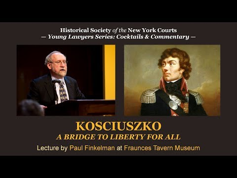 Kosciuszko: A Bridge to Liberty for All — Lecture by Paul Finkelman