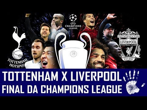 PRÉ-JOGO: LIVERPOOL X TOTTENHAM - UEFA CHAMPIONS LEAGUE