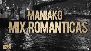 MANIAKO MIX ROMANTICAS