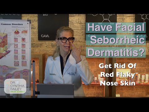 Do You Have A Red (Flaky) Nose And Seborrheic Dermatitis? [Dermatologist Dr. Cynthia Bailey 2019]