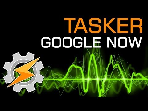 How to use Google Now to Trigger Tasker Tasks