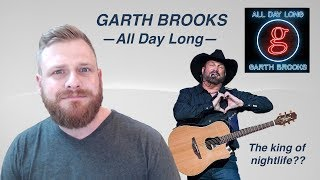 Garth Brooks - All Day Long | Reaction