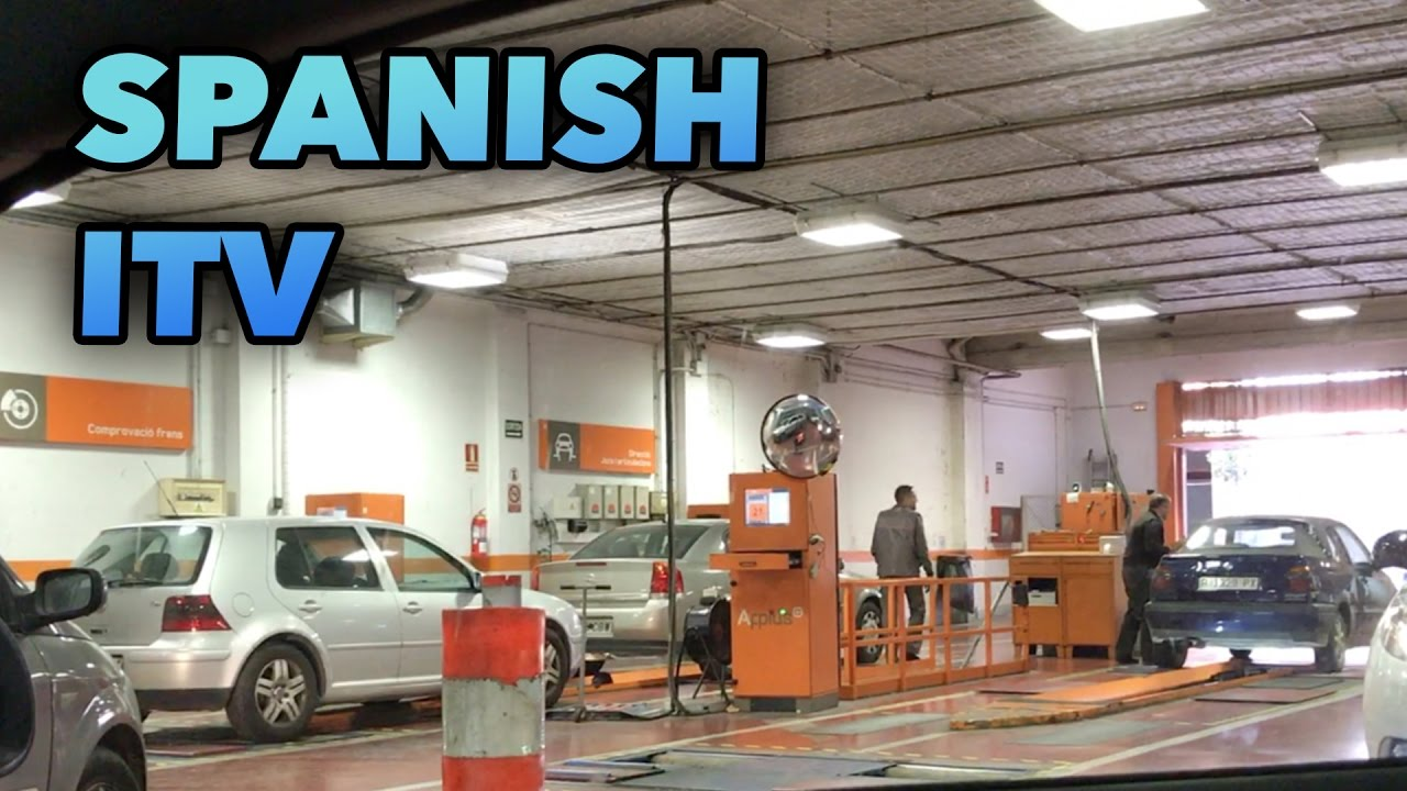 Spanish Car Inspection Itv Is It Really Necessary Living In Spain
