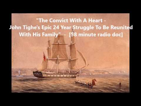 Irish History- The Convict With A Heart: John Tighe's Epic Struggle To Be Reunited With His Family