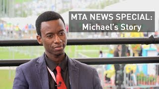 MTA NEWS SPECIAL: Michael's Story