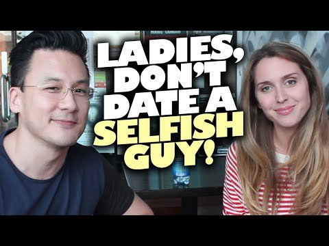 Dating 101: Ladies, Don't Date A Selfish Guy!