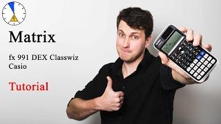 15 Matrixen Summe Transponieren Determinante Inverese - Tutorial - Casio fx 991 DEX Classwiz