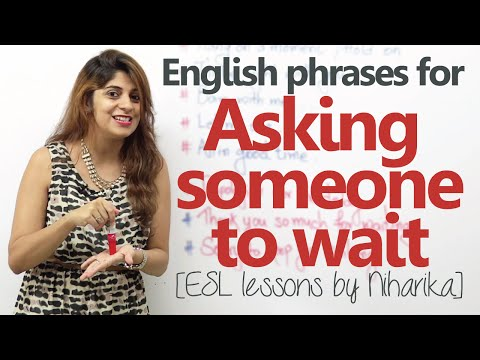 English phrases for 'asking someone to wait' – Spoke English lesson