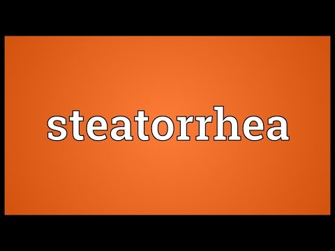 Steatorrhea Meaning