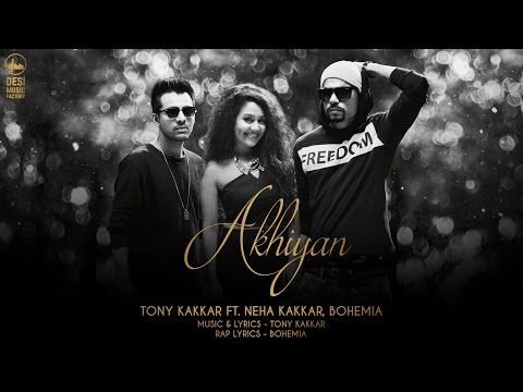 Thumbnail: Akhiyan - Tony Kakkar ft. Neha Kakkar & Bohemia | Full Video