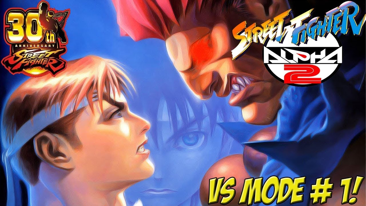 Street Fighter 30th Anniversary: SF Alpha 2! Vs Mode - YoVideogames