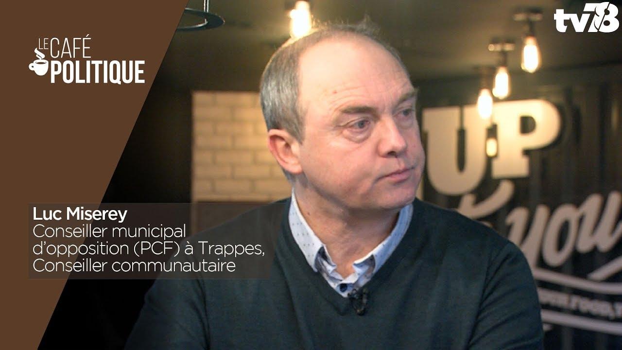 Café Politique n°59 – Luc Miserey, Conseiller municipal d'opposition (PCF) à Trappes, Conseiller communautaire