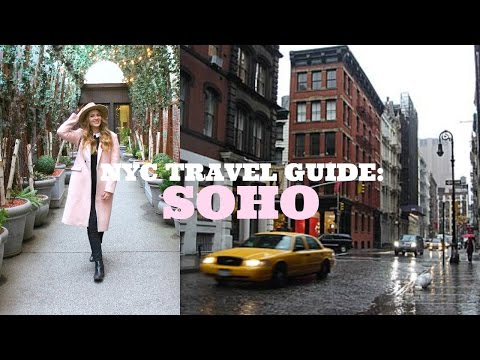 NYC TRAVEL GUIDE: SOHO