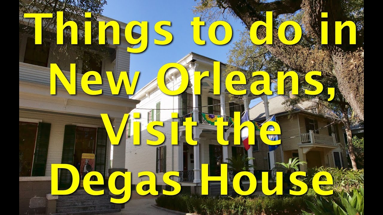 Things to do in new orleans visit the degas house youtube for Things not to miss in new orleans