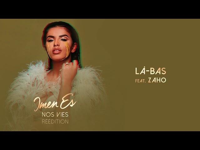 Imen Es - Là-bas feat. Zaho [Audio Officiel]