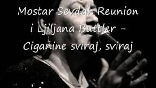 Ciganine sviraj, sviraj - Mostar Sevdah Reunion i Ljiljana Buttler