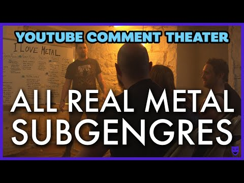ALL REAL METAL SUBGENRES | YouTube Comment Theater