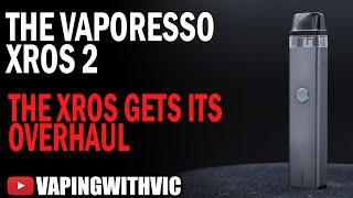 The Vaporesso XROS 2 - Tнe XROS gets it's update...