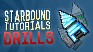 Starbound Tutorials - Drills - How To Get Drills!!