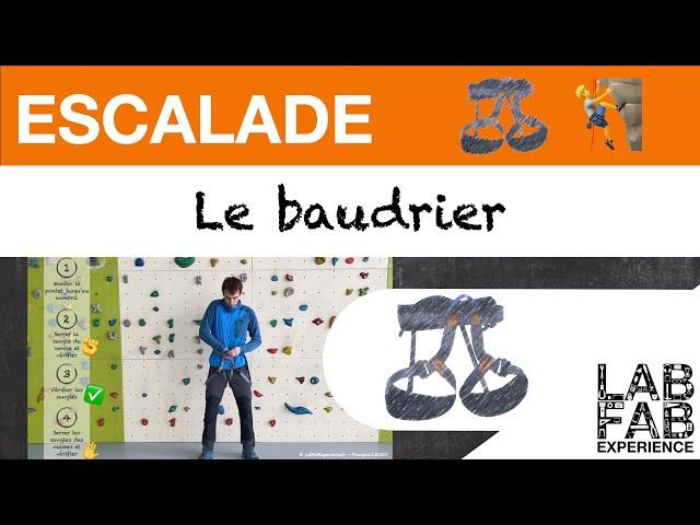 Escalade - Le Baudrier ou Harnais - Comment le mettre et le vérifier ✅