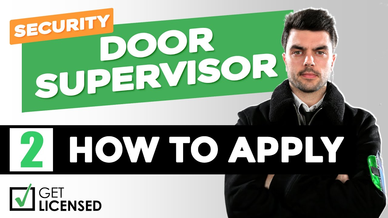 How To Apply for an SIA Door Supervisor Licence [SIA Licence]