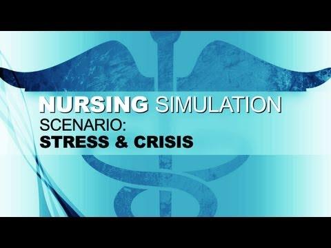 Nursing Simulation Scenario: Stress & Crisis