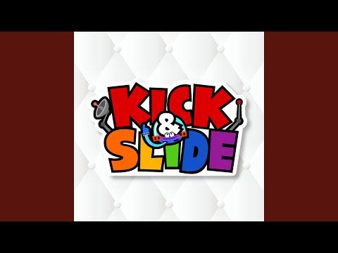KICK \u0026 SLIDE