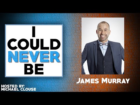 I Could Never Be James Murray - with Michael Clouse