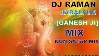 Non Stop Ganpati Ji Ka Songs Remix By DJ Raman Jbp Jabalpur 9827830657 6261030510