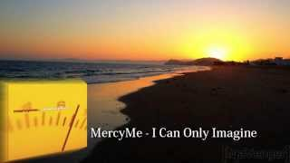 MercyMe - I Can Only Imagine | Audio HQ