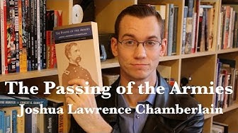 """""""The Passing of the Armies"""" by Joshua Lawrence Chamberlain - Bookworm History"""