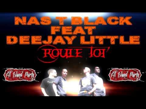 DEEJAY LITTLE feat. NAS T BLACK Roulé toi 2014