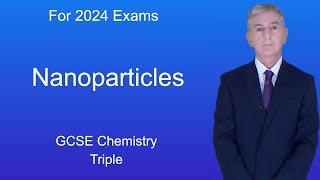 GCSE Chemistry (9-1) Nanoparticles