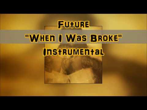 Future-When i was Broke (instrumental)