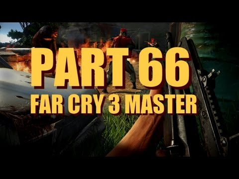 Far Cry 3 Doppelganger Walkthrough - Master Difficulty, Experienced Player - Part 66