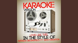 Love Like This (In the Style of Natasha Bedingfield & Sean Kingston) (Karaoke Version)