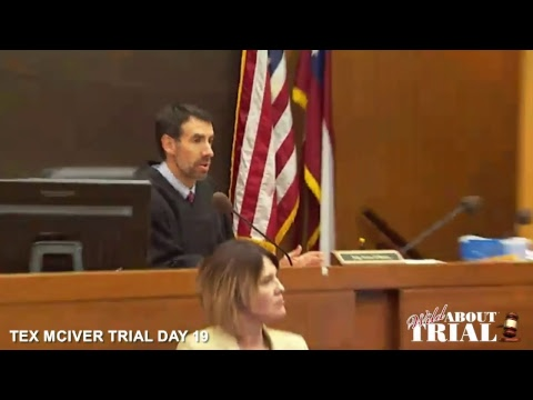 Tex McIver Trial Day 19 Part 1