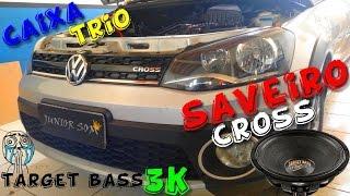 Saveiro CROSS Caixa Trio TARGET BASS 3K...☢JuNiOr SoM♛®