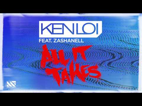 Ken Loi feat. Zashanell - All It Takes (Original Mix) [Promo Edit]