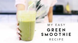 My Easy Green Smoothie Recipe
