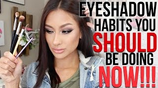 Eyeshadow Habits you SHOULD be doing NOW!!! Tips for PERFECT eyeshadow every time!