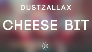 DustZallax - Cheese Bit