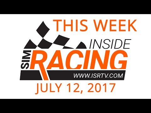This Week Inside Sim Racing Live! - July 12, 2017