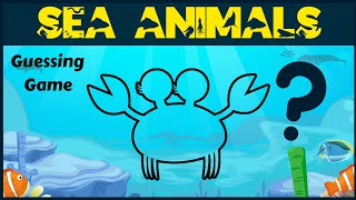 Sea Animals For Kids | Guessing Game