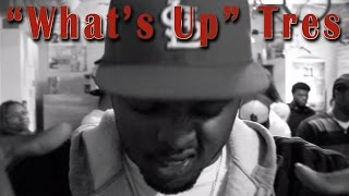 "Tres - ""What's Up"""