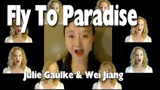 Fly To Paradise (Eric Whitacre) by Julie Gaulke and Wei Jiang
