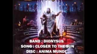(BEST POWER METAL) DIONYSUS - CLOSER TO THE SUN
