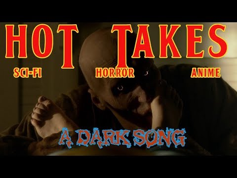 HOT TAKES- MOVIES!!- A DARK SONG (2016) Review- ft BIG FAT BRIAN and SPOILERS!!!