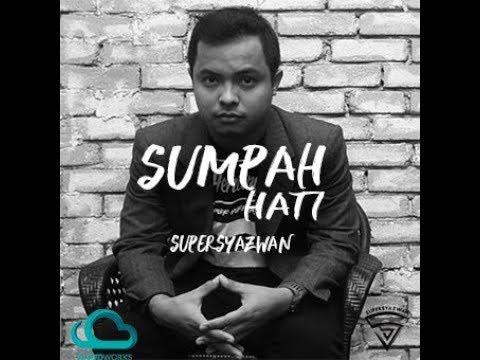 Download Supersyazwan - Sumpah Hati    I Lagu Baru 2018 ✅ Mp4 baru