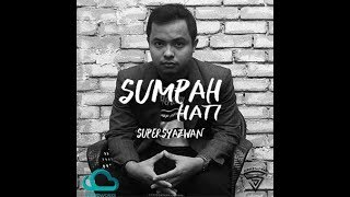 Supersyazwan - Sumpah Hati (Official Lyric Video) I Lagu Baru 2018 ✅